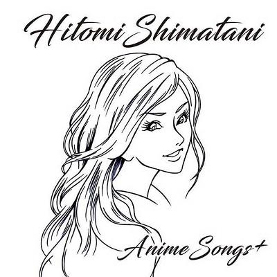 Hitomi Shimatani AnimeSong+ (Album)
