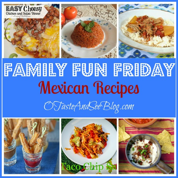 Mexican recipes Family Fun Friday