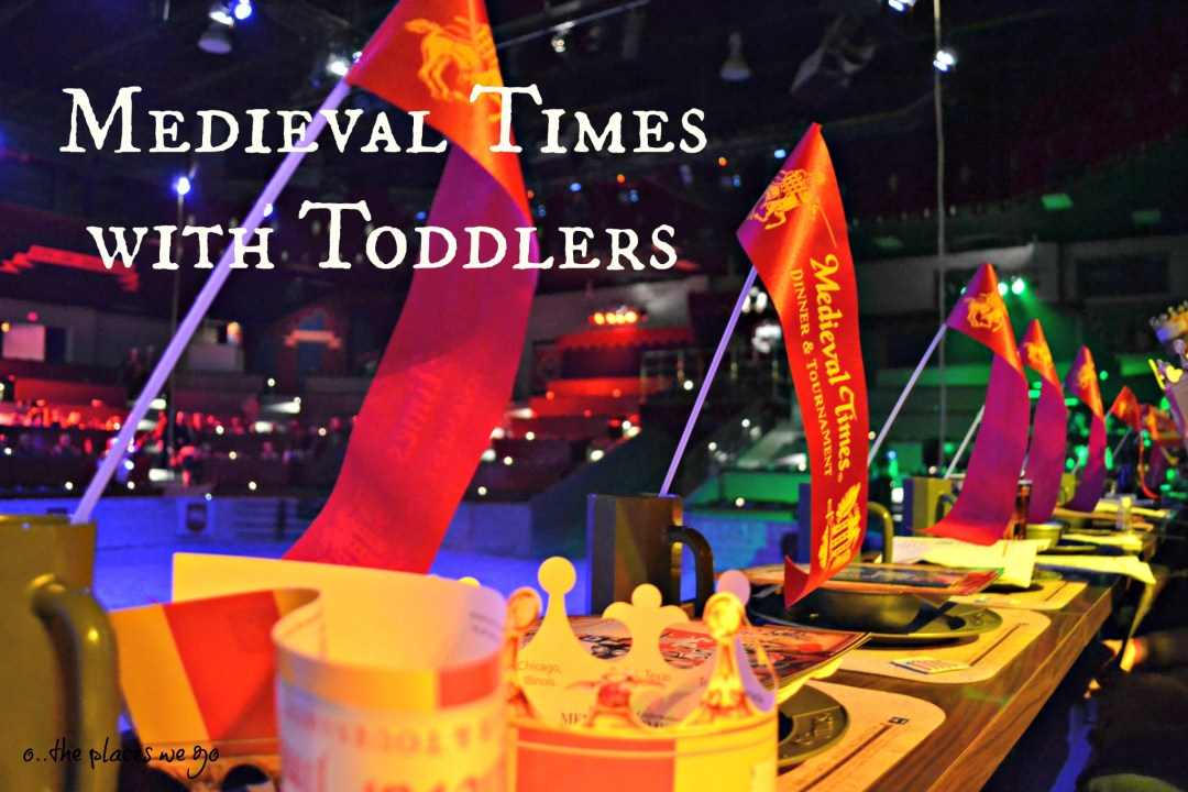 How to enjoy Medieval Times with Toddlers