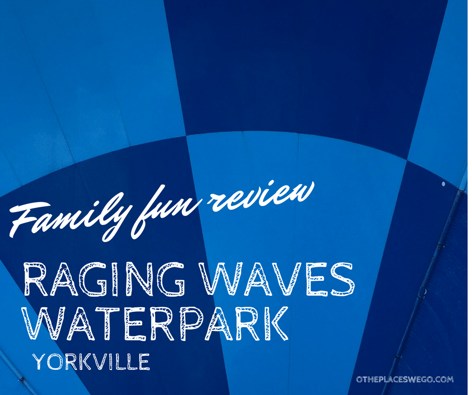 Review of RAGING WAVES WATERPARK in Yorkville