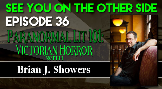 Paranormal Lit 101: Victorian Horror with Brian J. Showers