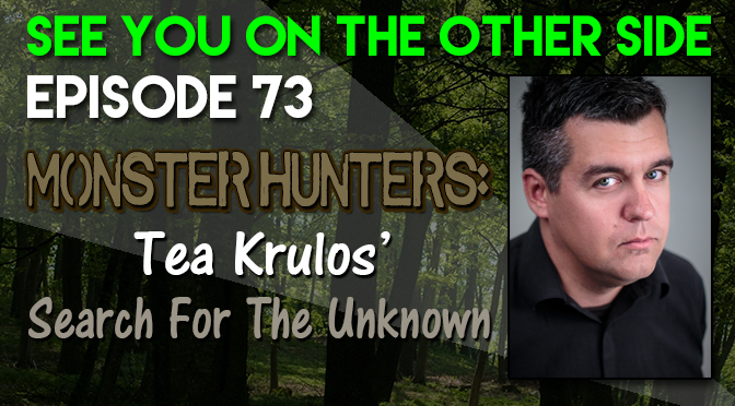 Monster Hunters: Tea Krulos' Search For The Unknown