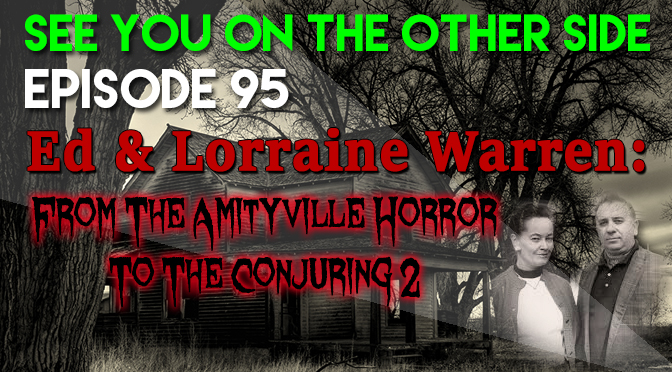 Ed & Lorraine Warren: From The Amityville Horror To The Conjuring 2