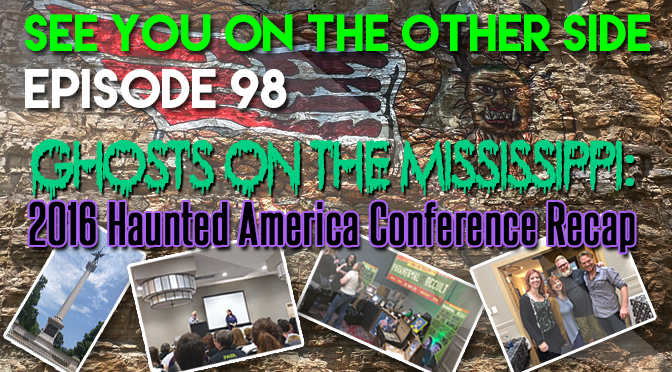 Ghosts On The Mississippi: 2016 Haunted America Conference Recap