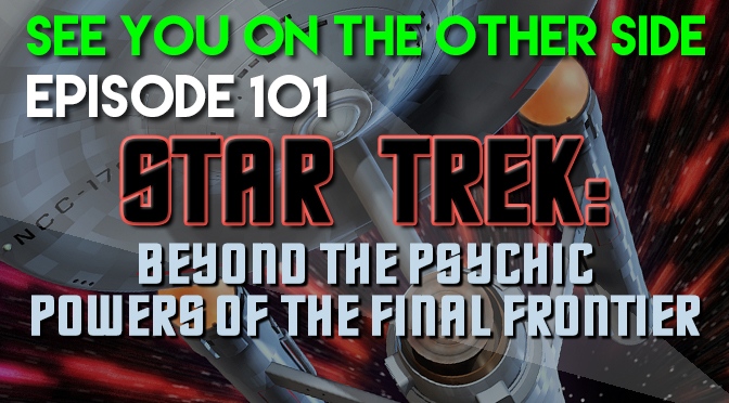 Star Trek: Beyond Psychic Powers On The Final Frontier