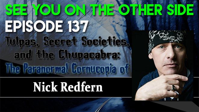 Tulpas, Secret Societies, and the Chupacabra: The Paranormal Cornucopia of Nick Redfern