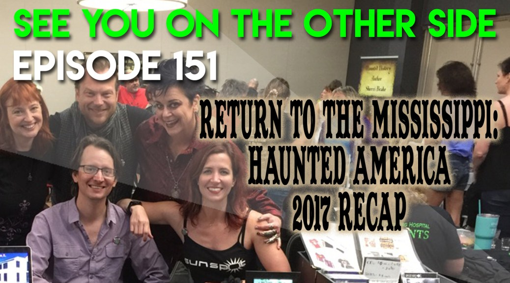 Return to the Mississippi: Haunted America 2017 Recap