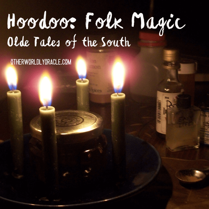 Hoodoo: American Folk Magic and Olde Tales of the South