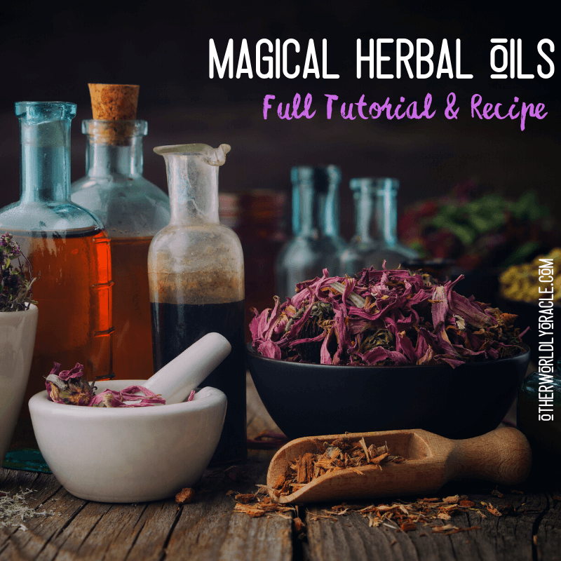 Herb-Infused Magical Oils: How to Make & Use Them