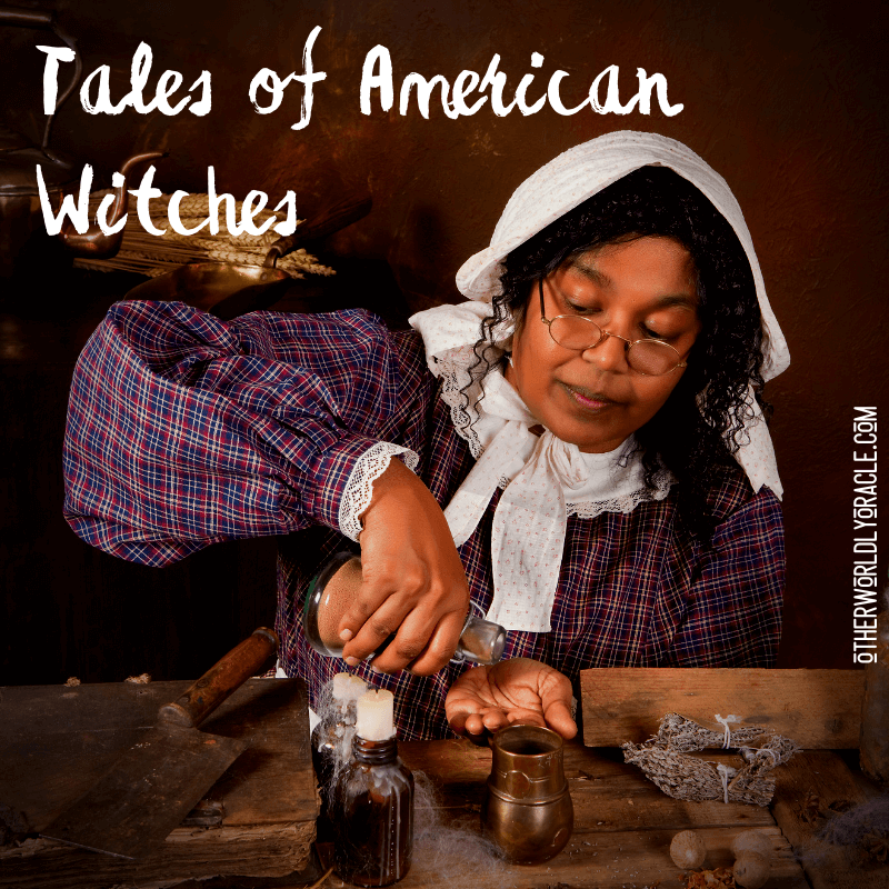 Witch Lore: Tales of REAL American Witches, Midwives and More