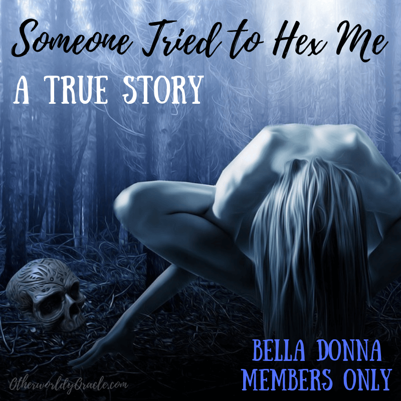 Someone Tried to Hex Me! A True Story & How I Counteracted
