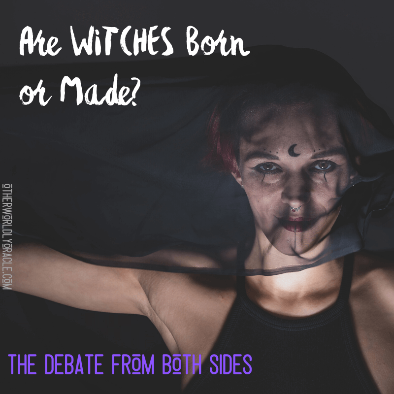 Are Witches BORN or Made?