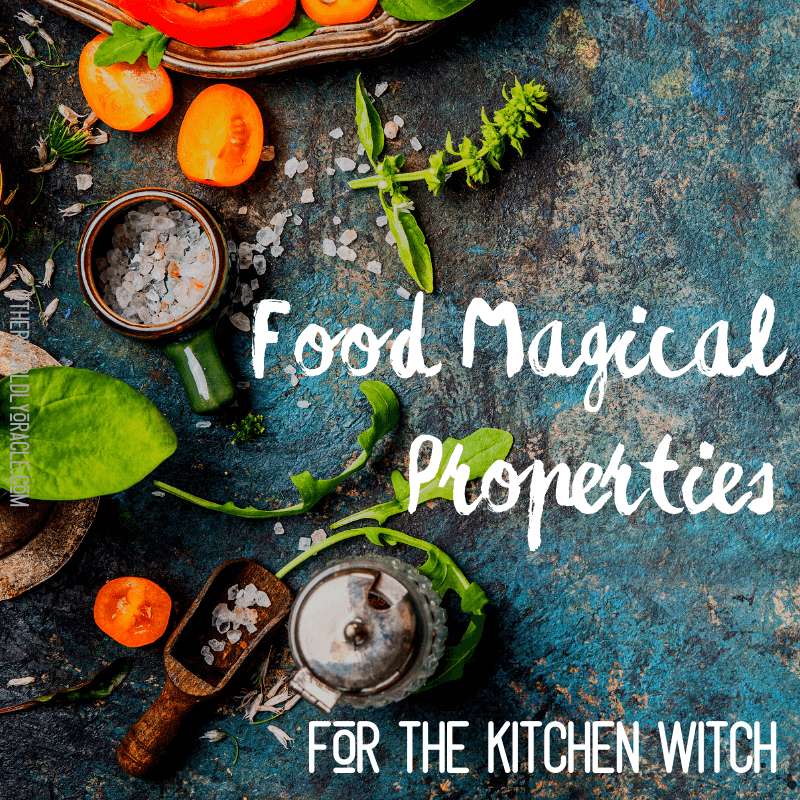 Magical Properties of Food: A Kitchen Witch's List