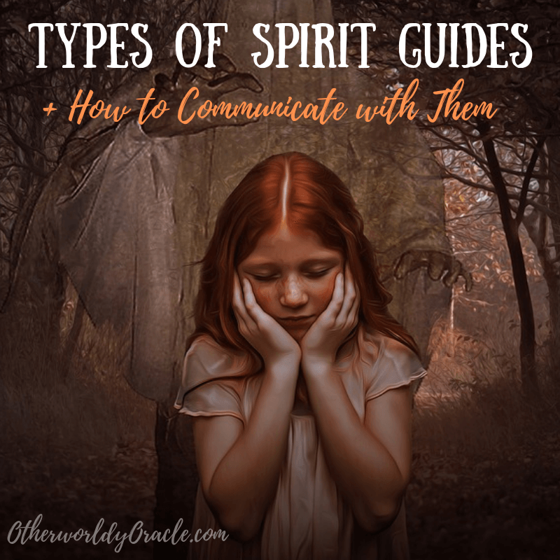 4 Types of Spirit Guides and How to Communicate With Your Spirit Guide!
