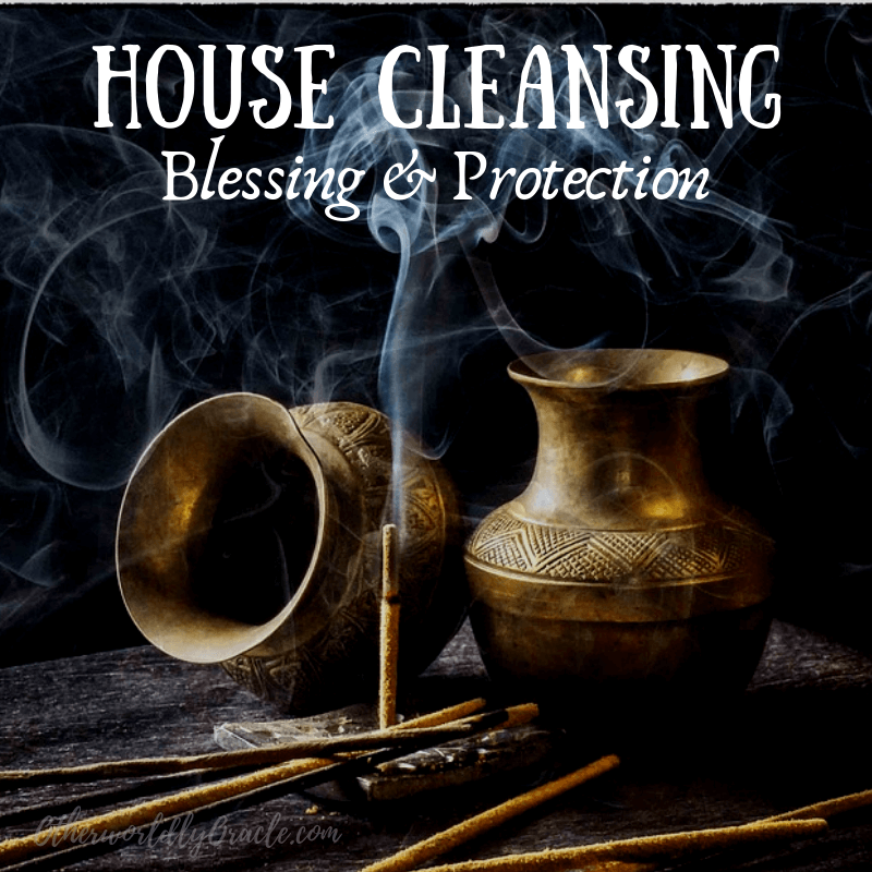 How to Do a House Cleansing, House Blessing & Spiritual Protection