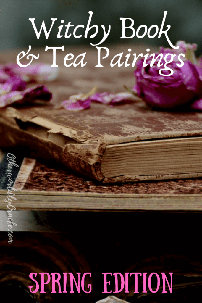 Spring Edition: Witchy Books and Tea Pairings (Fiction & Nonfiction)