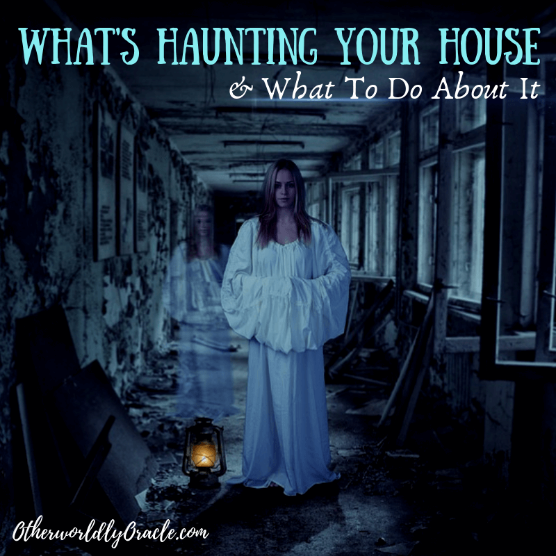 Find out What's Haunting Your House & What To Do About It!