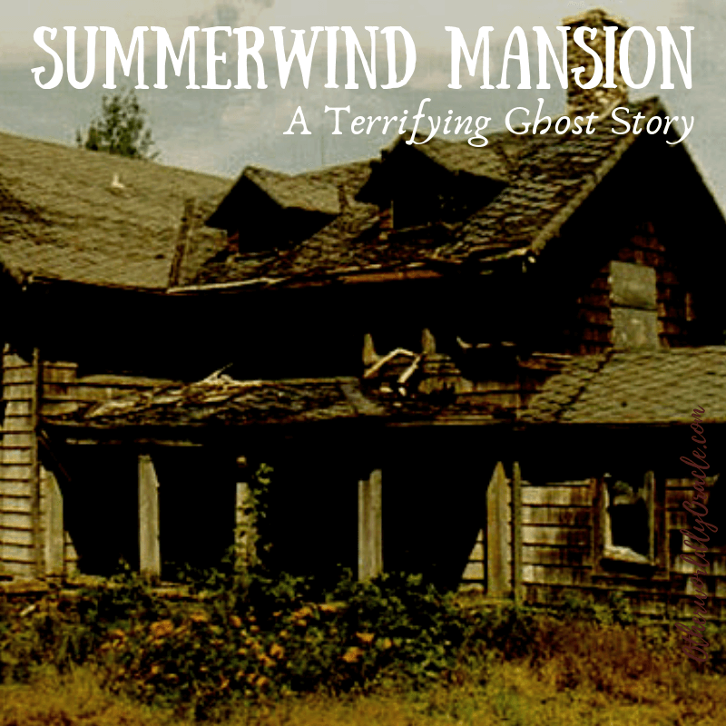 Haunted Summerwind Mansion: A Terrifying Ghost Story
