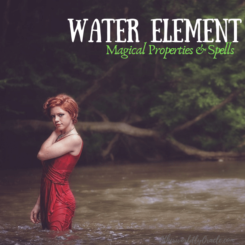 Water Element: Water Magical Properties & Water Magic Spells for New Witches