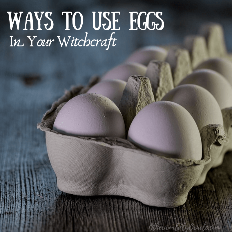 Egg Magick: 11 Ways to Use Eggs in Witchcraft