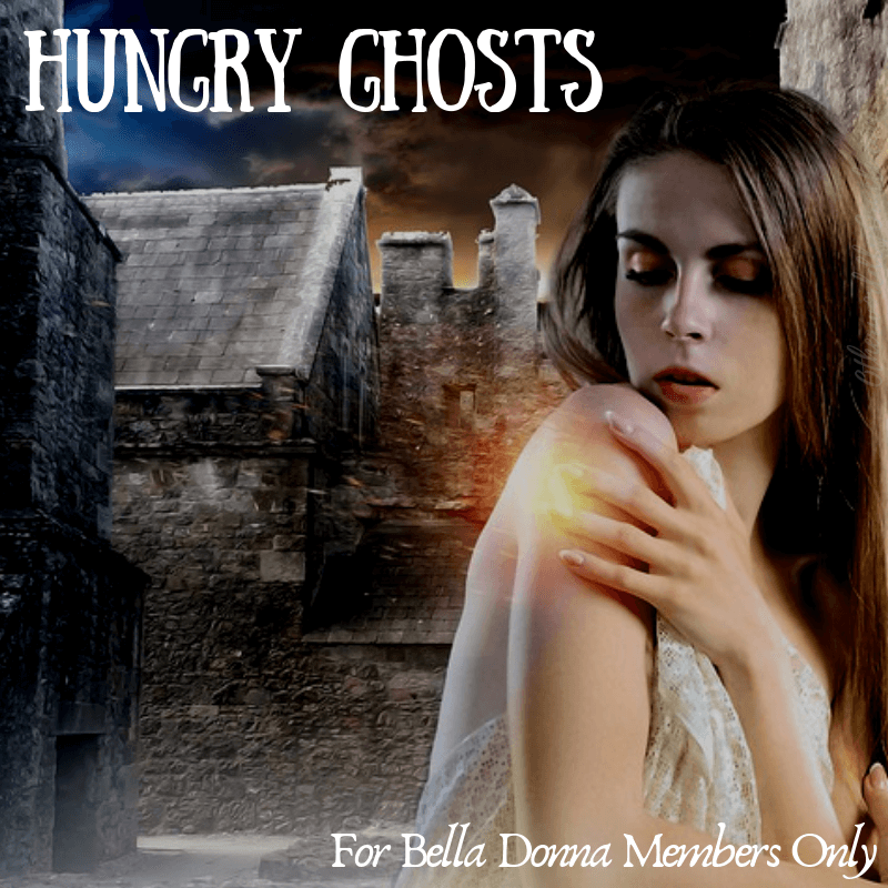 Hungry Ghosts: Ancestors and Illness for Bella Donna Members