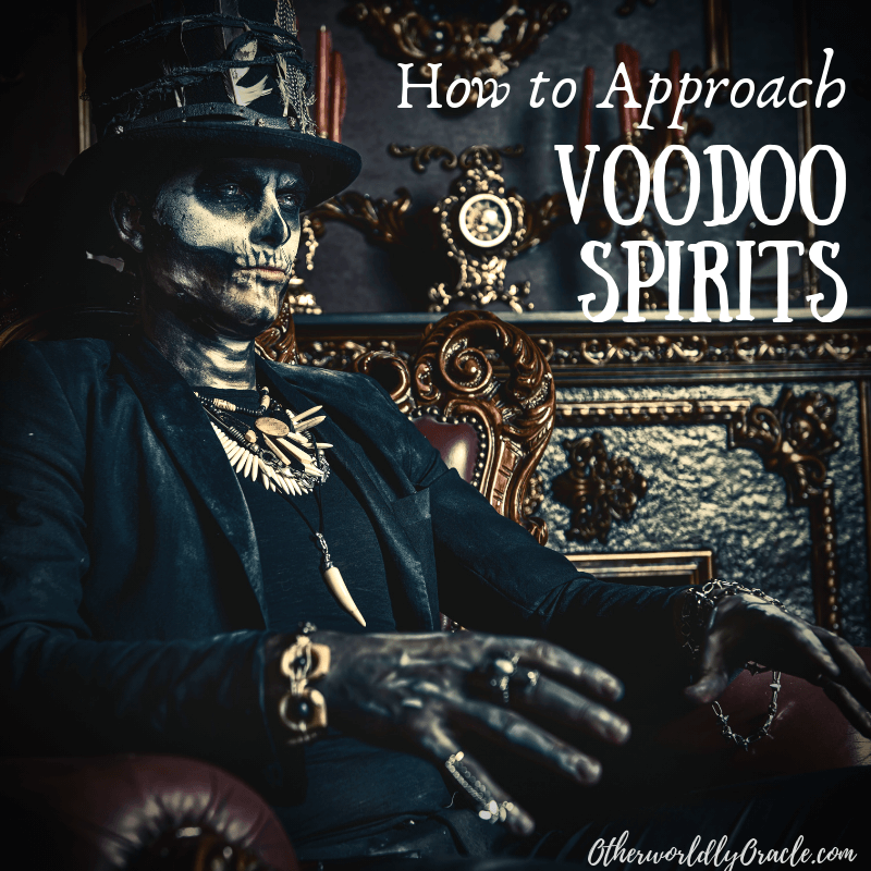 Voodoo Spirits: The Loa and How to Approach Them (for Witches)