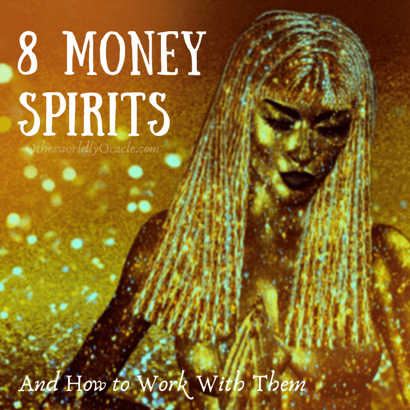 8 Money Spirits that Will Teach You How to Attract Money Spiritually!
