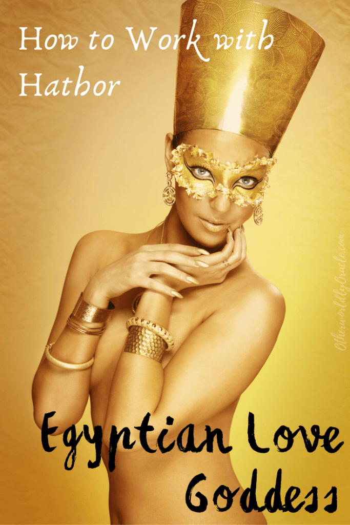 How to Work with Hathor, the Egyptian Goddess of Love