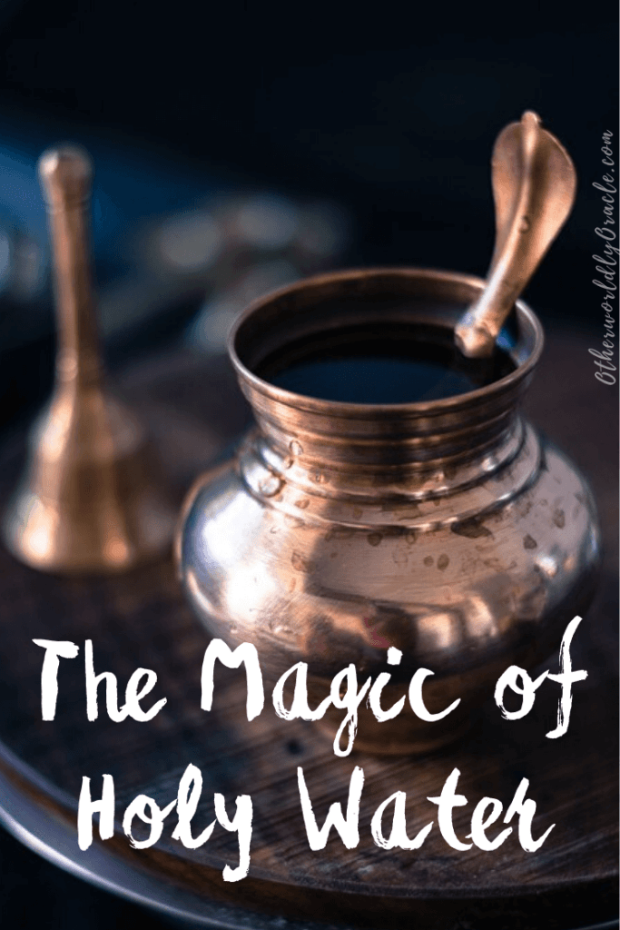 The Magic, Uses, Types of Holy Water and How to Make Your Own