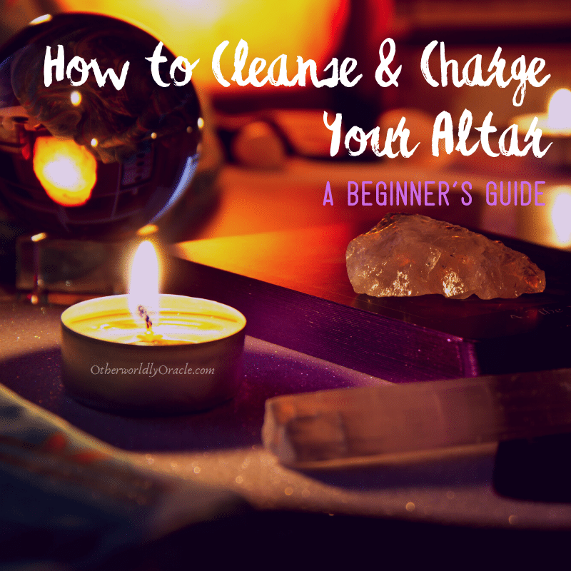 How to Cleanse and Charge Your Altar: A Beginner's Guide