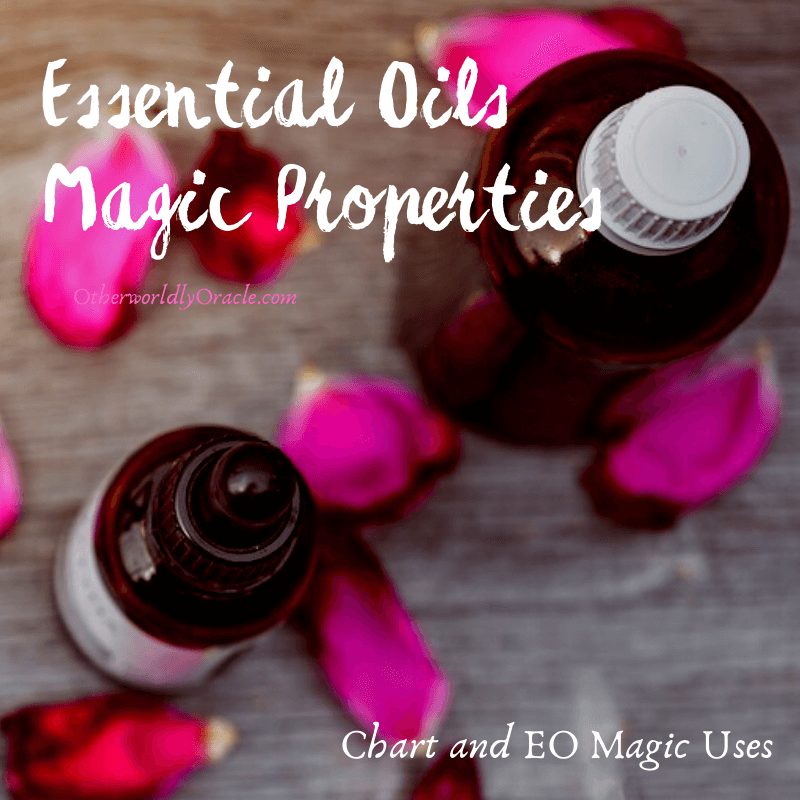 Essential Oils Magical Properties Chart and Uses
