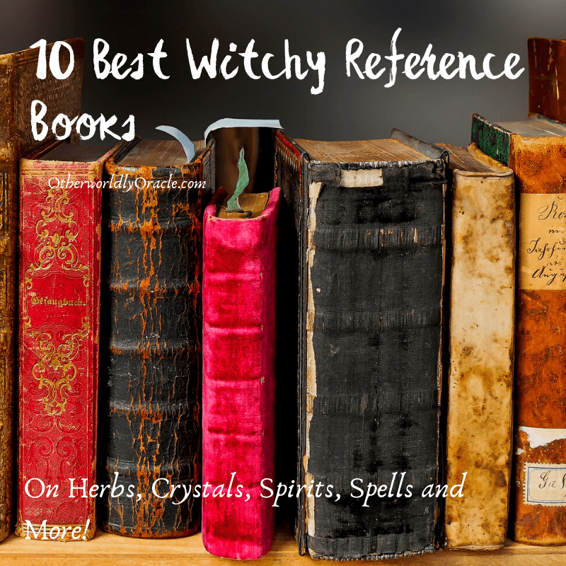10 BEST Witchy Reference Books on Herbs, Crystals, Spells and More