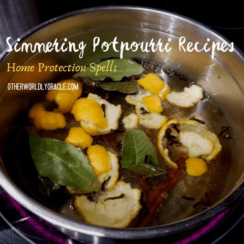 Home Protection Spells: 3 Simmering Potpourri Recipes