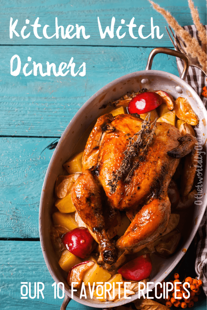 Check out our 10 favorite kitchen witch dinner recipes...tried and true!