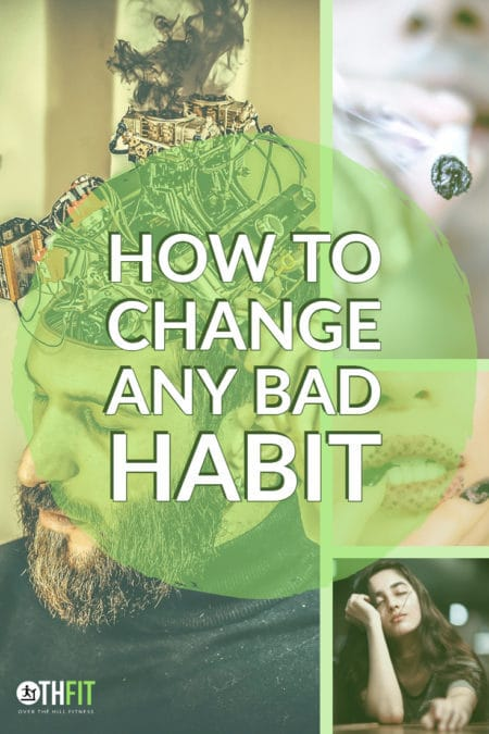 Pin How To Change Any Bad Habit on Pinterest