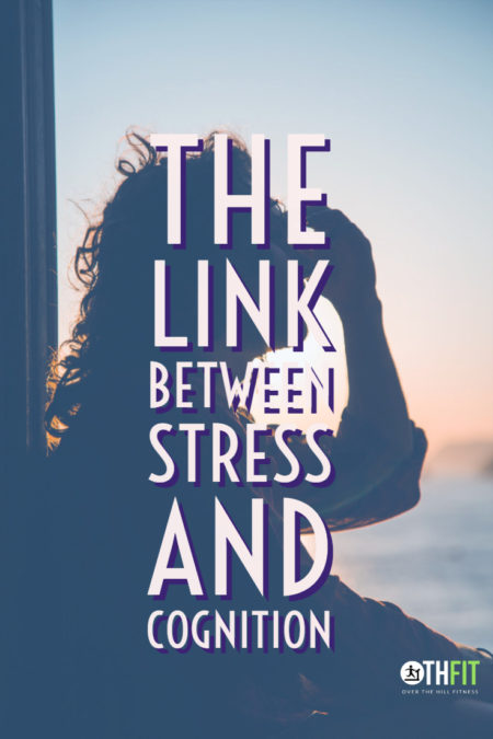 A Penn State study shows a strong link between stress and cognition. We explore why managing your stress level can help you perform better throughout your life.