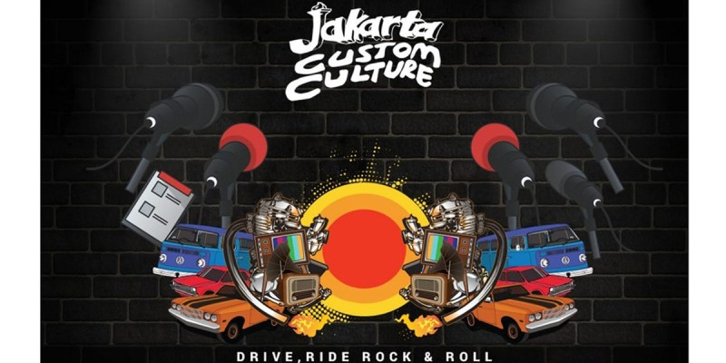 Jakarta Custom Culture, 'Drive, Ride, Rock n Roll'