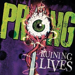 PRONG_ruining_lives