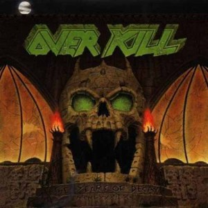 OVERKILL_TheYearsOfDecay