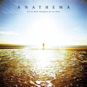 ANATHEMA_We'reHereBecauseWe'reHere