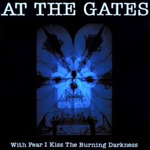 AT_THE_GATES_WithFearIKissTheBurningDarkness