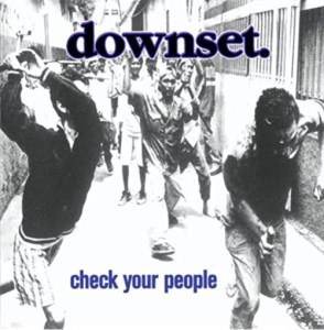 DOWNSET_Check_Your_People