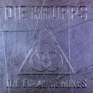 DIE_KRUPPS_The_Final_Remixes