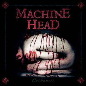 MACHINE_HEAD_Catharsis
