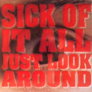 SICK_OF_IT_ALL_Just_Look_Around