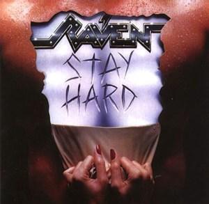 RAVEN_Stay_Hard