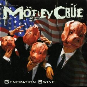 MÖTLEY_CRÜE_Generation_Swine