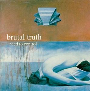 BRUTAl_TRUETH_Need_to_Contro