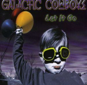 GALACTIC_COWBOYS_Let_It_Go