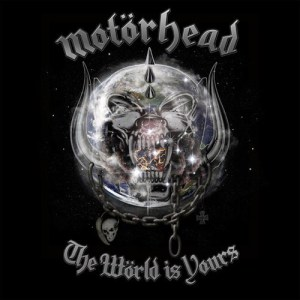 MOTÖRHEAD_The_Wörld_Is_Yours